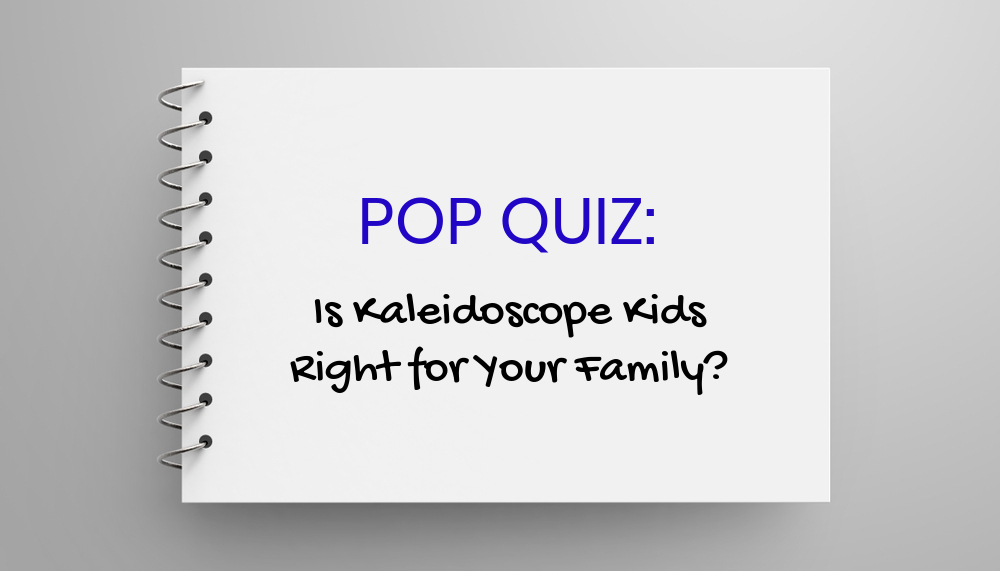 pop quiz kaleidoscope kids (1)